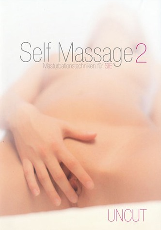 Self Massage 2 - Masturbationstechniken für sie