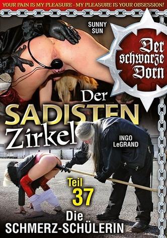 Der Sadisten Zirkel 37: Die Schmerz Schülerin