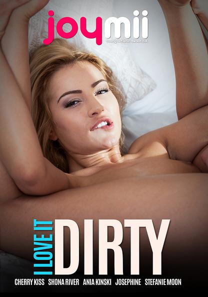 I love It Dirty