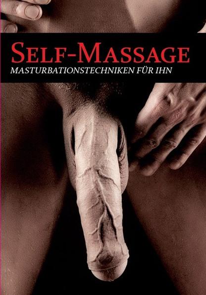 Self-Massage: Masturbationstechniken Für Ihn