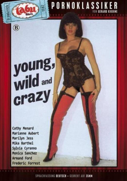 Young, Wild And Crazy