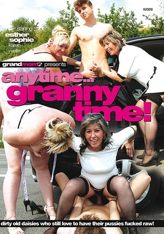 Anytime... Granny Time!